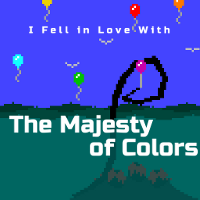 (I Fell in Love With) The Majesty of Colors